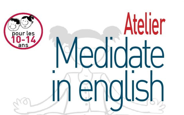 [ANNULE] Atelier Meditate in english